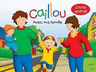 Caillou: Avec ma famille: Livre animé