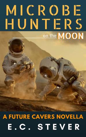 Microbe Hunters on the Moon