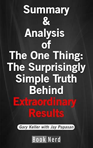 Summary and Analysis of The One Thing: The Surprisingly Simple Truth Behind Extraordinary Results