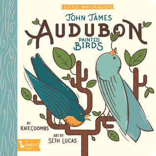 John James Audubon Painted Birds by Kate Coombs