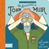 The Adventures of John Muir: Little Naturalists