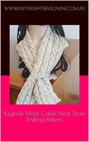 Keyhole Mock Cable Neck Scarf Knitting Pattern Noelle By Jennifer Lee