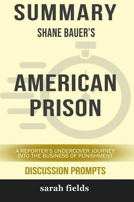 Summary: Shane Bauer's American Prison: A Reporter's Undercover Journey Into the Business of Punishment