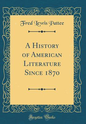 Download e-book A History of American Literature Since 1870
