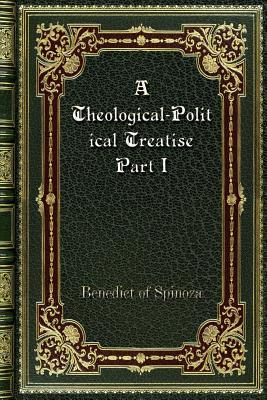 A Theological-Political Treatise Part I