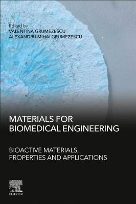 Materials for Biomedical Engineering: Bioactive Materials, Properties, and Applications