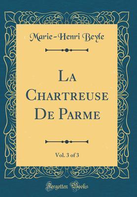 La Chartreuse de Parme, Vol. 3 of 3