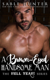 A Brown-Eyed Handsome Man (Hell Yeah!, #4)