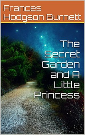 The Secret Garden and A Little Princess