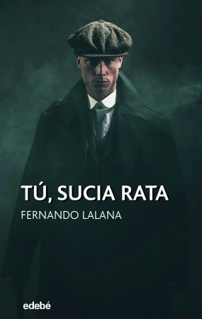 portada de la novela juvenil de aventuras Tú, sucia rata, de Fernando Lalana