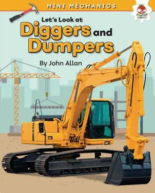Let's Look at Diggers and Dumpers