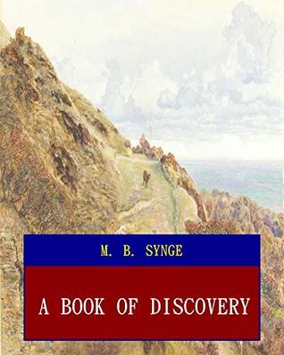 A Book of Discovery (Unabridged) (ANNOTATED) (Great Classic Work Selected)