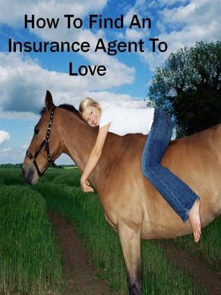 How to Find an Insurance Agent to Love