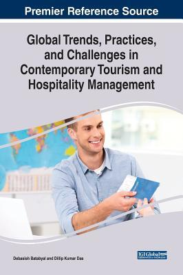 Global Trends, Practices, and Challenges in Contemporary Tourism and Hospitality Management