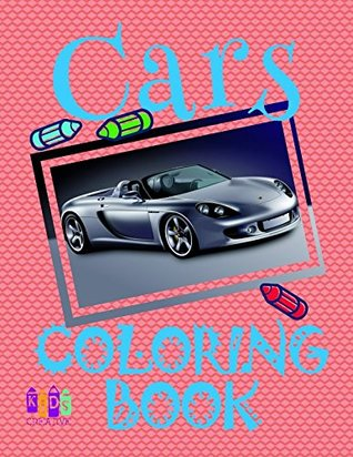 ✌ Cars ✎ Coloring Book ✍: Best Children's Coloring Books for Kids 4-12 Year Old. ✎ Best Coloring Book for Teens! ✌ (Coloring Book - Cars)