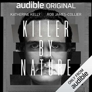 Killer by Nature (an Audible Original Audiobook)