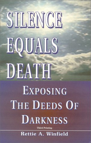 Silence Equals Death : Exposing The Deeds Of Darkness