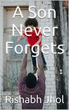 A Son Never Forgets