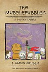 The Mubblefubbles: A Toothy Tangle (Medieval Muddles Book 2)