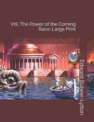 Vril: The Power of the Coming Race: Large Print