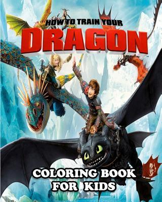 How to Train Your Dragon Coloring Book for Kids: Great Activity Book to Color All Your Favorite How to Train Your Dragon Characters
