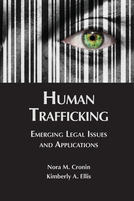 Human Trafficking: Emerging Legal Issues and Applications