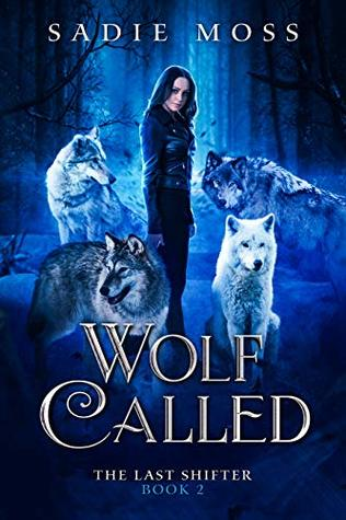 Wolf Called (The Last Shifter, #2)