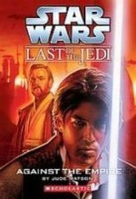 Star Wars: Last of the Jedi: Against the Empire