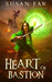 Heart Of Bastion (Heart Of The Citadel, #4)