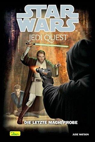 Star Wars. Jedi Quest 11. Die letzte Machtprobe