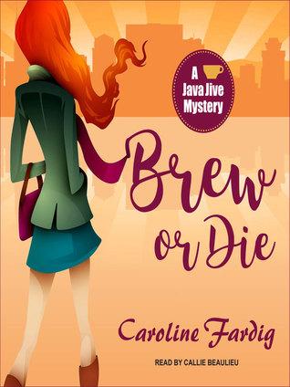 Brew or Die (A Java Jive Mystery, #4) (Audiobook)