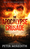 War of the Undead Day One (The Apocalypse Crusade #1)