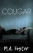 Cougar by M.A.  Foster