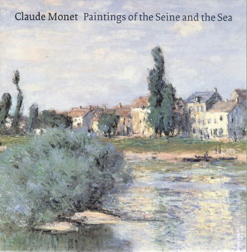Claude Monet Paintings of the Seine and Sea