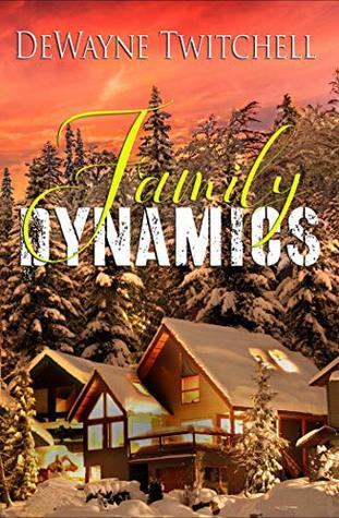 FAMILY DYNAMICS: a novel