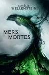 Mers mortes by Aurélie Wellenstein