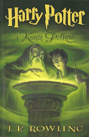 Harry Potter i Książę Półkrwi (Harry Potter, #6)