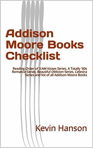 Addison Moore Books Checklist: Reading Order of 3:AM Kisses Series, A Totally '80s Romance Series, Beautiful Oblivion Series, Celestra Series and list of all Addison Moore Books