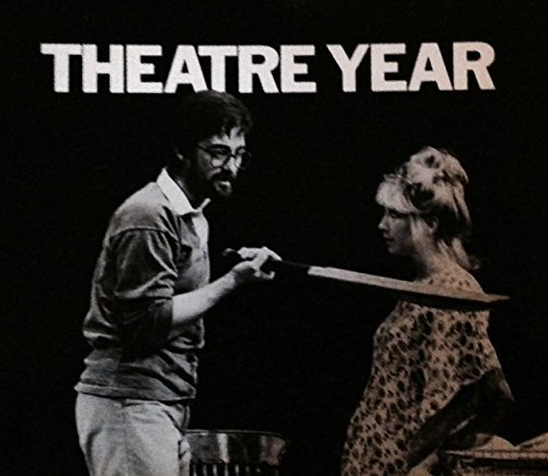 Theatre Year: A Selection of Photographs by Donald Cooper of Productions in London and Stratford October 1982 to September 1983