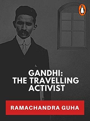 Gandhi: The Travelling Activist