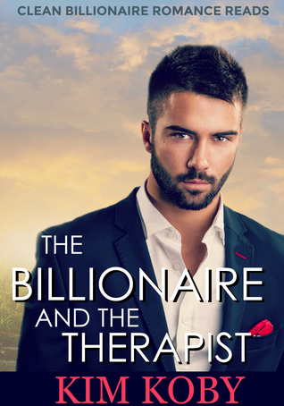 The Billionaire and the Therapist (Clean Billionaire Romance Reads, #1)
