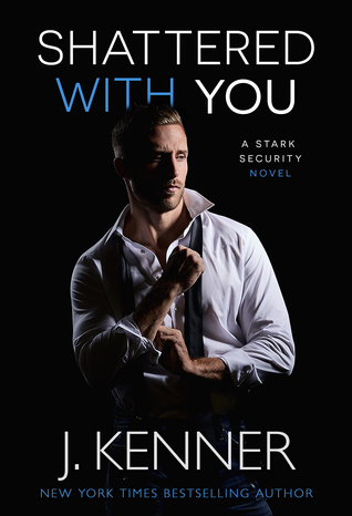 Shattered With You (Stark Security, #1)