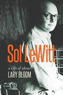 Sol Lewitt: A Life of Ideas