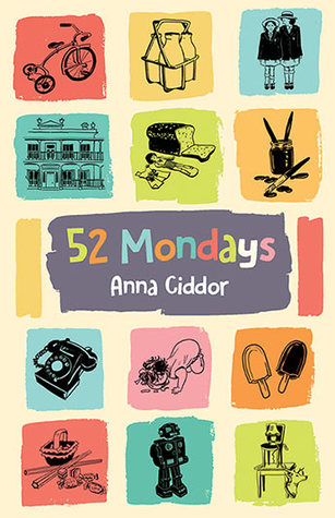 52 Mondays by Anna Ciddor