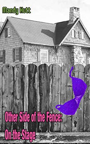 Other Side of the Fence:: On the Stage