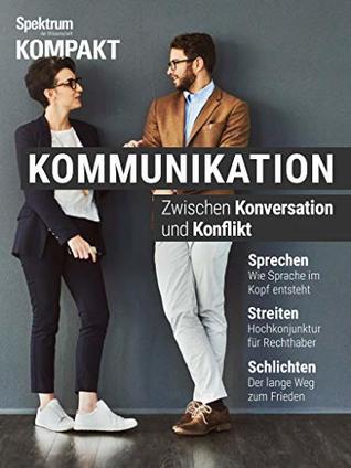 Spektrum Kompakt - Kommunikation: Zwischen Konversation und Konflikt