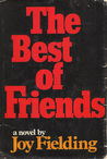 The Best of Friends by Joy Fielding