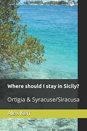 Where should I stay in Sicily? Ortigia & Syracuse/Siracusa