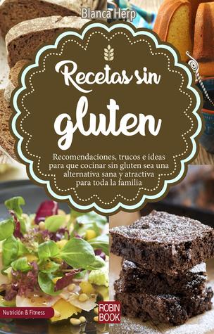 Recetas sin gluten: Recomendaciones, trucos e ideas para cocinar sin ...