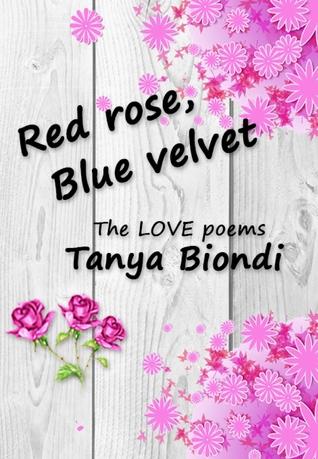 Red Rose, Blue Velvet: The Love Poems